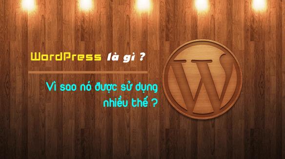 WordPress là gì? vì sao chọn WordPress làm website?
